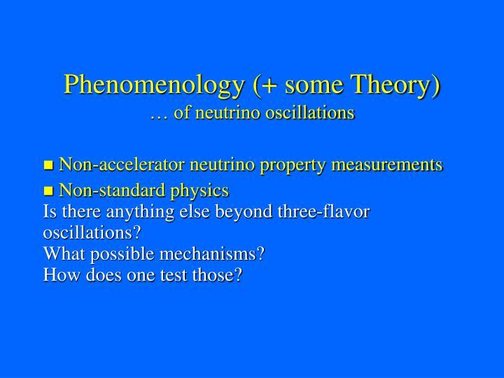 Phenomenology (+ some Theory)