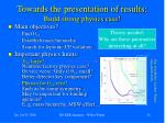 towards the presentation of results build strong physics case