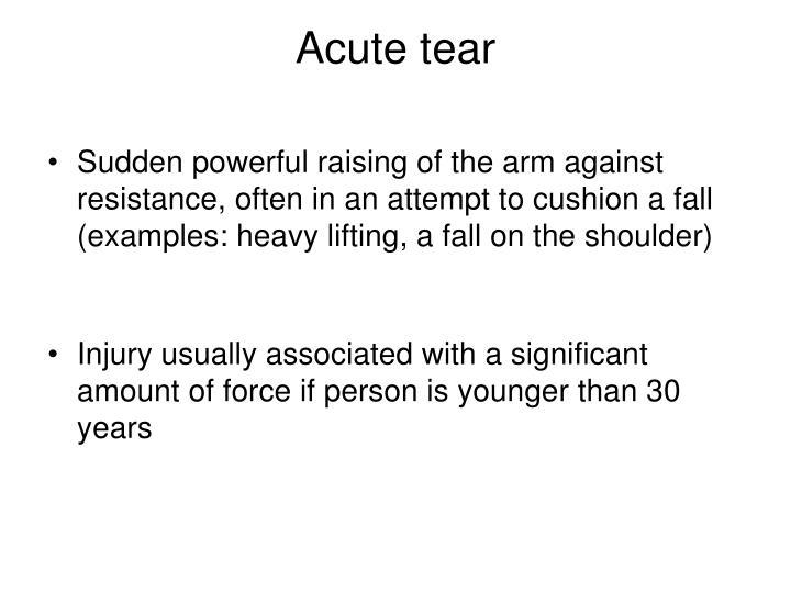 Acute tear