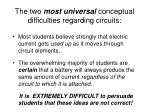 the two most universal conceptual difficulties regarding circuits