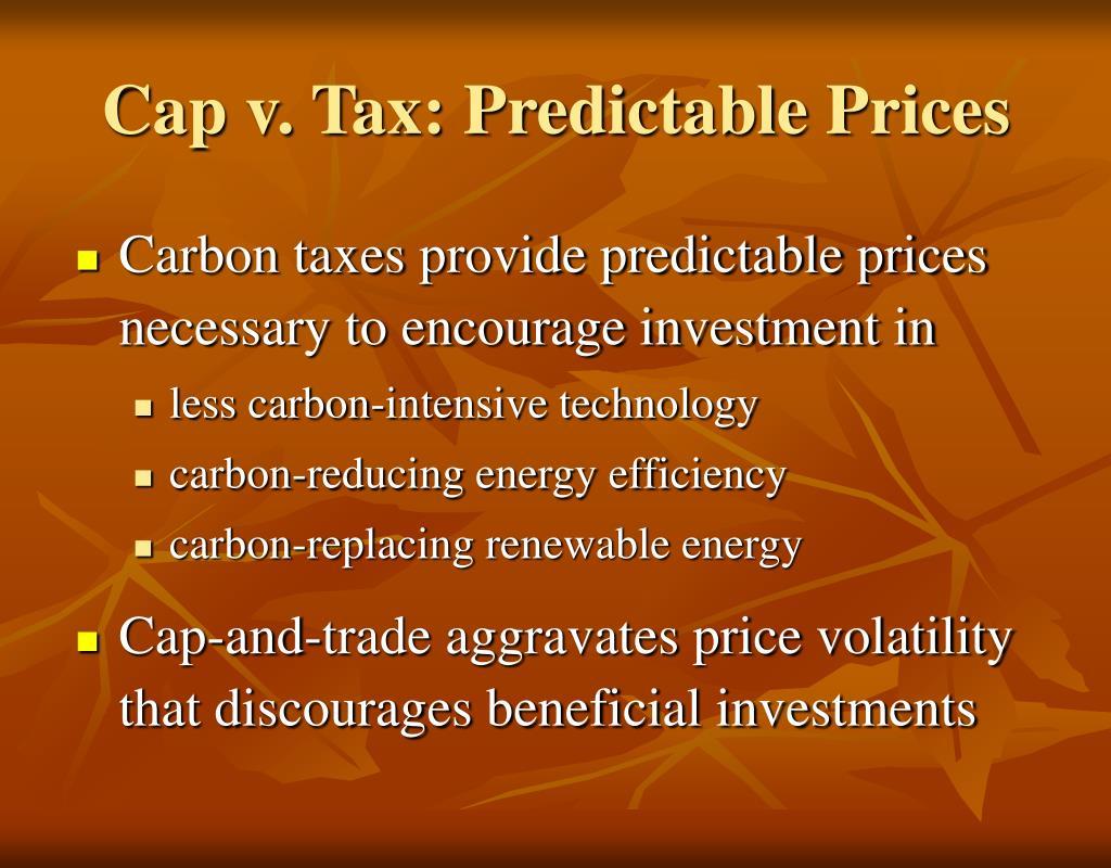 Cap v. Tax: Predictable Prices