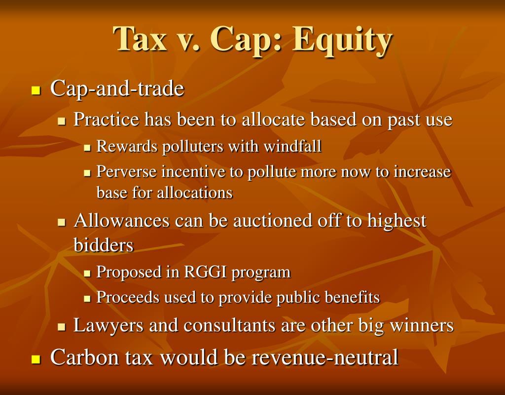 Tax v. Cap: Equity