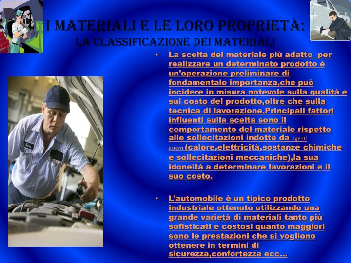 I materiali e le loro propriet la classificazione dei materiali