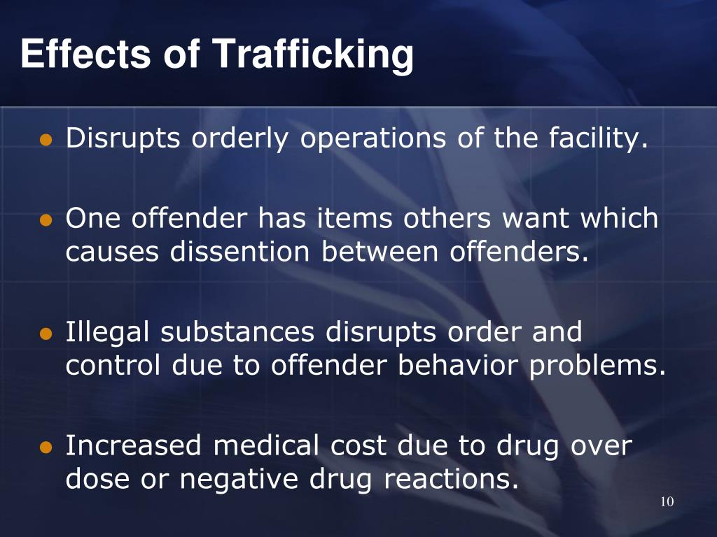 Effects of Trafficking