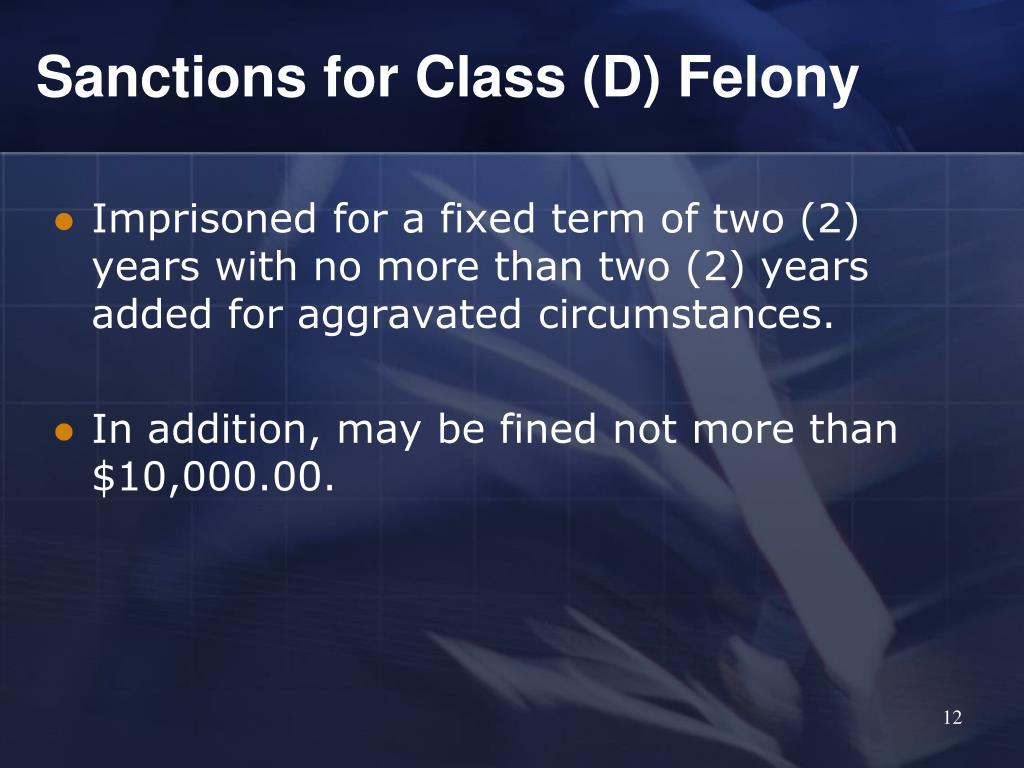 Sanctions for Class (D) Felony