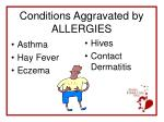 conditions aggravated by allergies