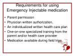 requirements for using emergency injectable medication