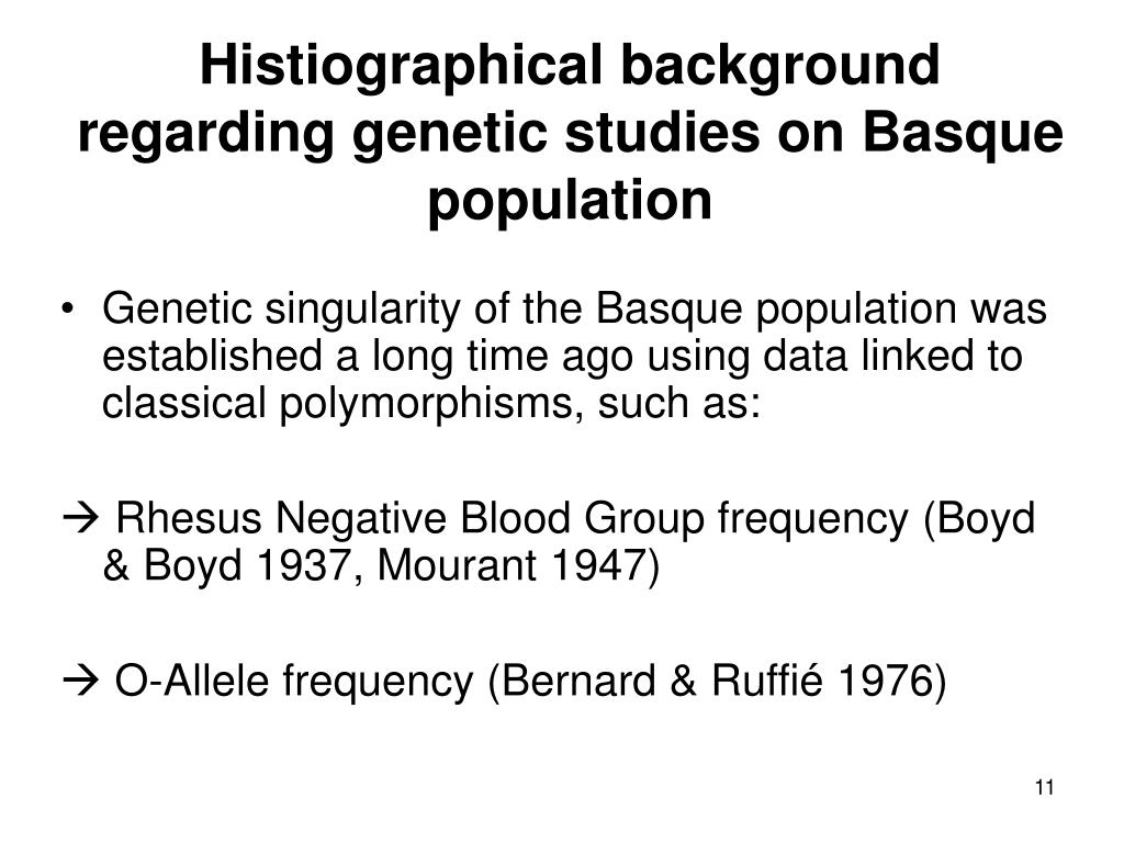 Genetic singularity of the Basque population was established a long time ago using data linked to classical polymorphisms, such as: