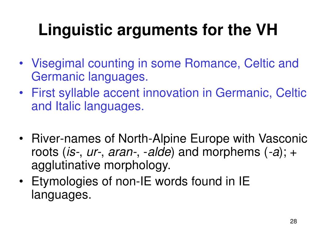 Linguistic arguments for the VH