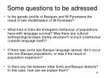 some questions to be adressed