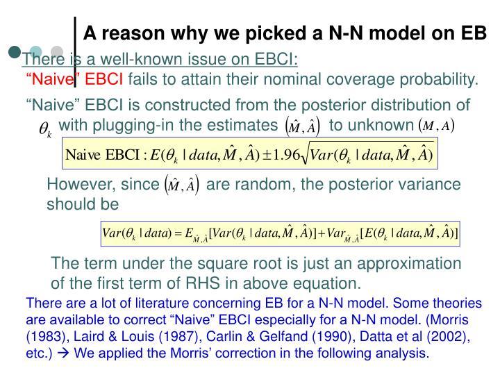 A reason why we picked a N-N model on EB
