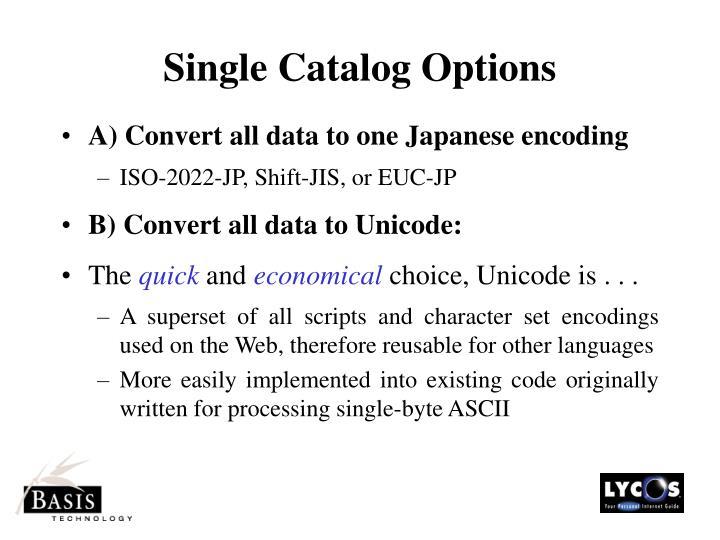 Single Catalog Options
