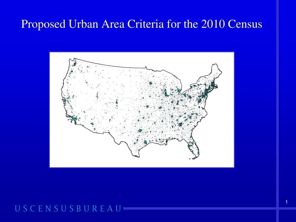 Proposed Urban Area Criteria for the 2010 Census