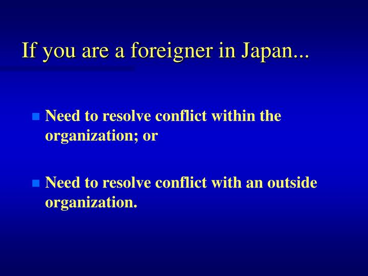 If you are a foreigner in Japan...