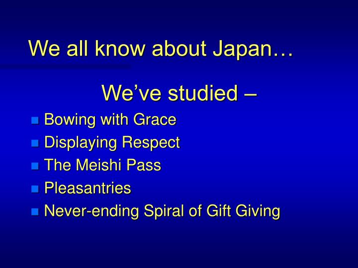 We all know about Japan…