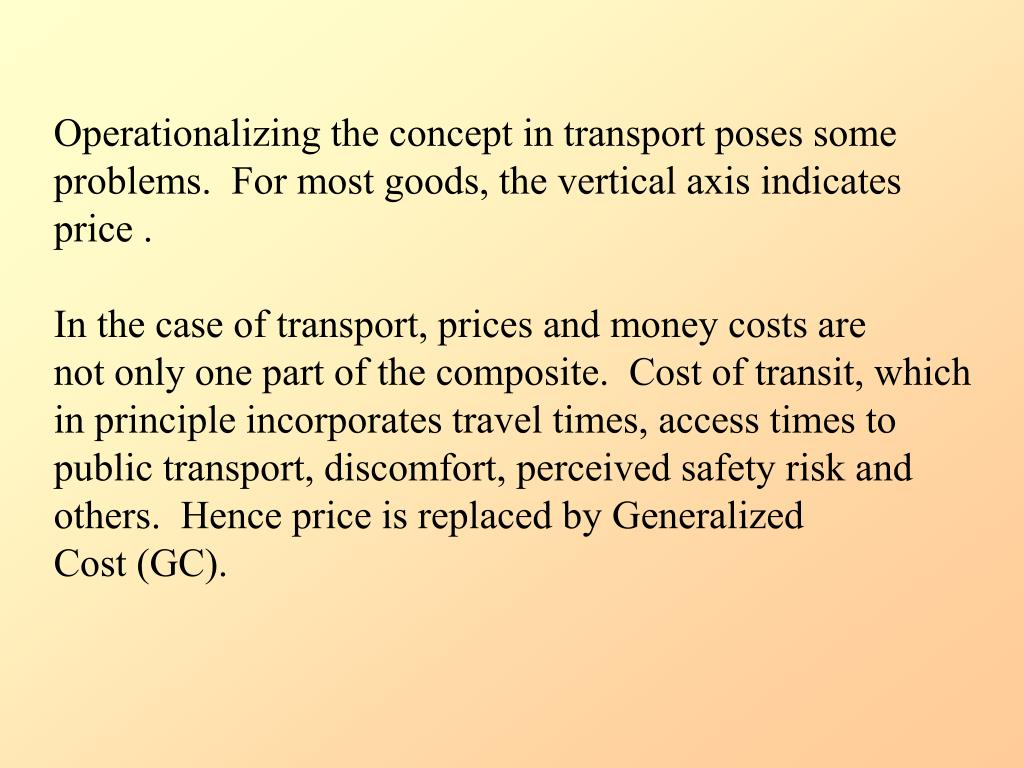 Operationalizing the concept in transport poses some