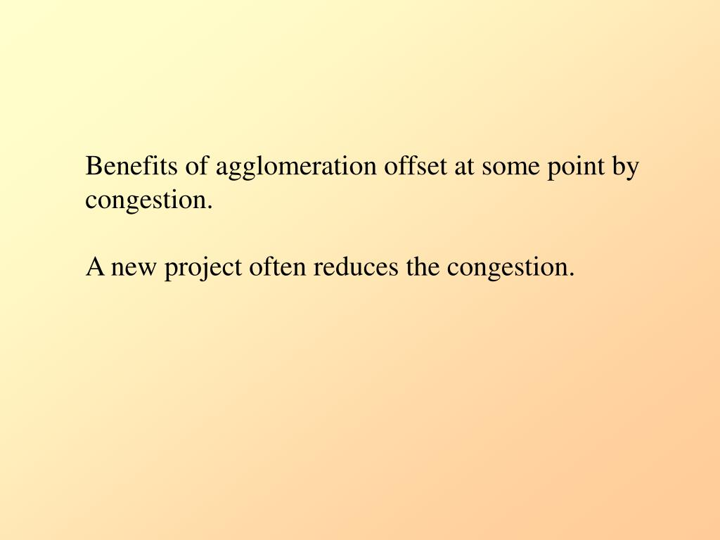 Benefits of agglomeration offset at some point by
