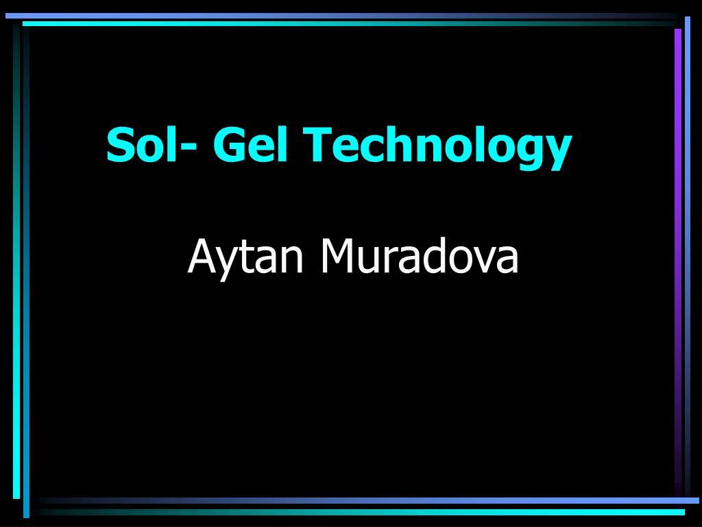 Sol- Gel Technology