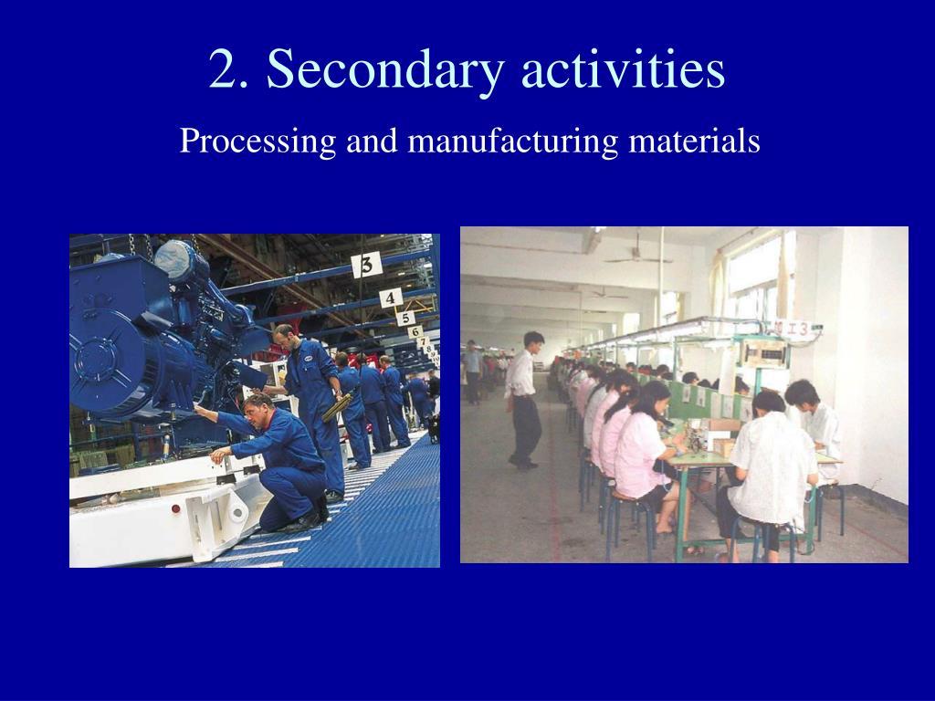 2. Secondary activities