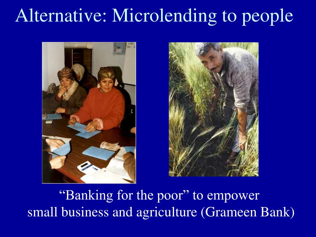 Alternative: Microlending to people
