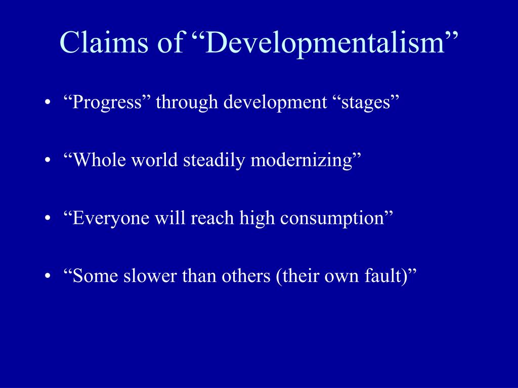 "Claims of ""Developmentalism"""