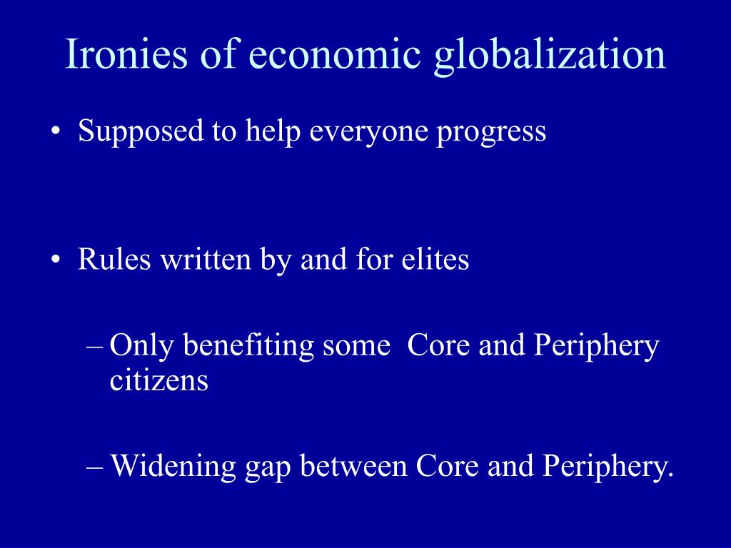 Ironies of economic globalization