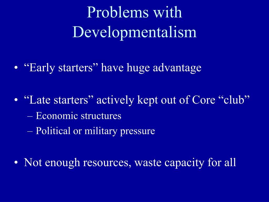 Problems with Developmentalism
