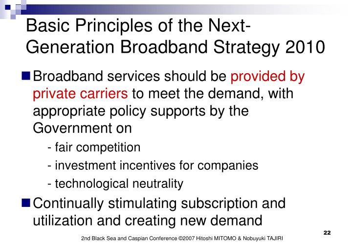 Basic Principles of the Next-Generation Broadband Strategy 2010