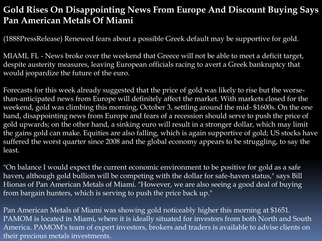 Gold Rises On Disappointing News From Europe And Discount Buying Says Pan American Metals Of Miami