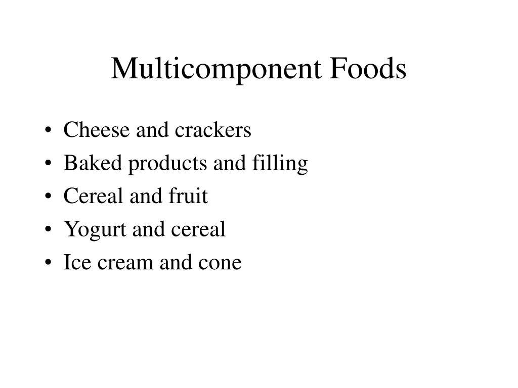 Multicomponent Foods