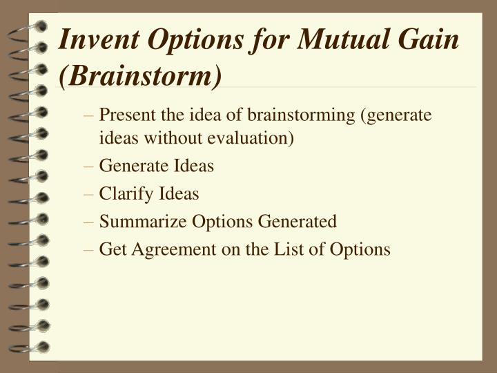 Invent Options for Mutual Gain (Brainstorm)