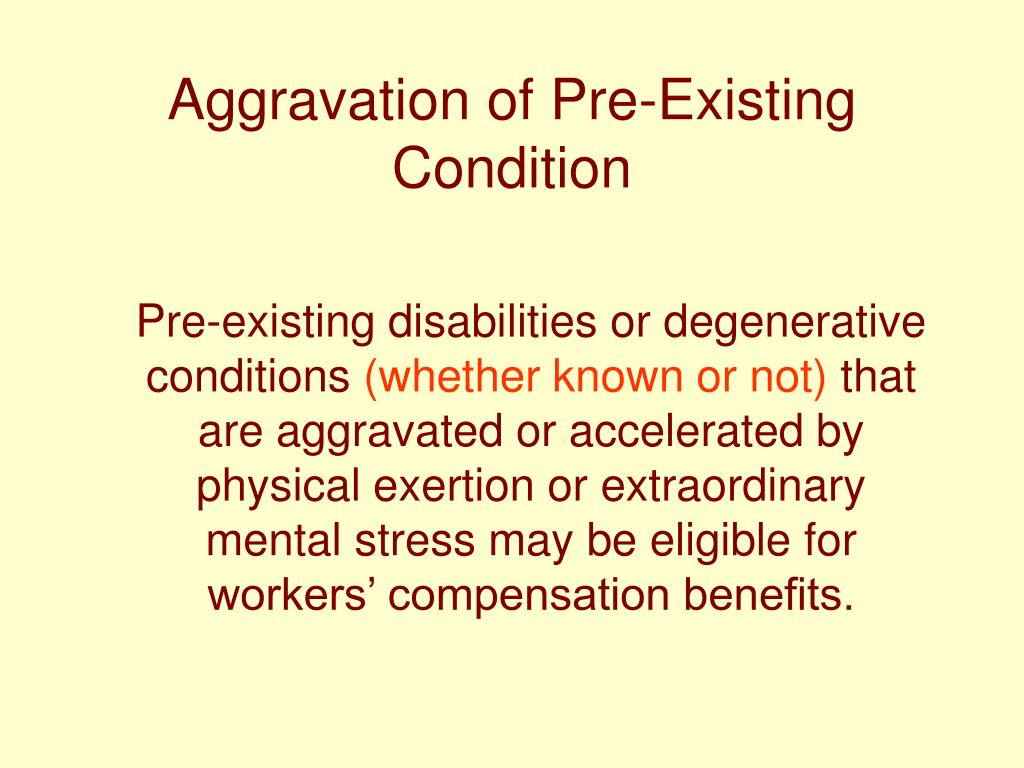 Aggravation of Pre-Existing Condition
