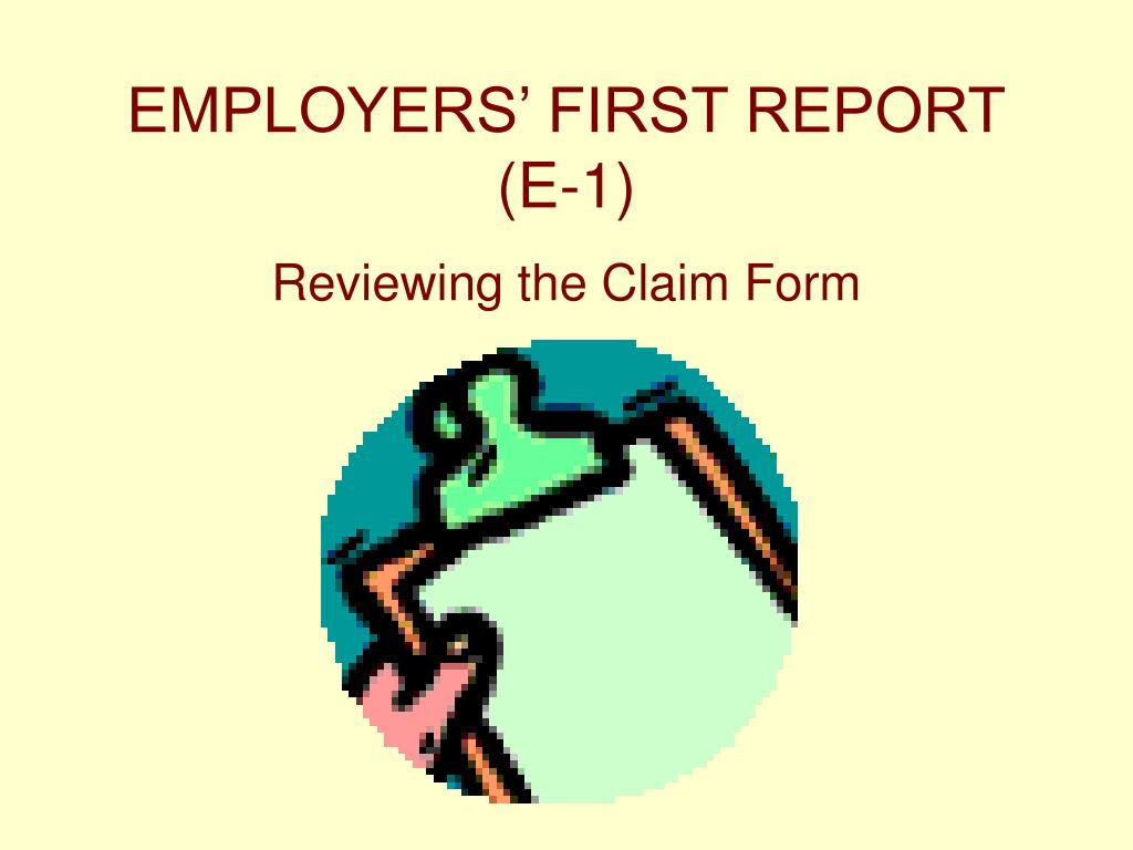 EMPLOYERS' FIRST REPORT