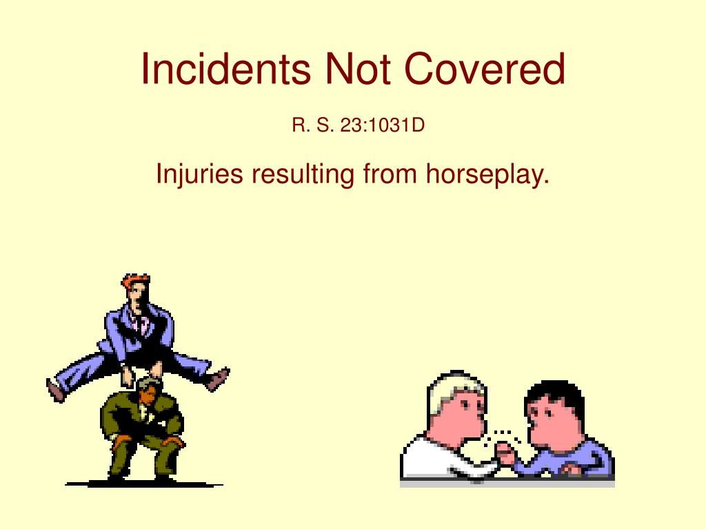 Incidents Not Covered