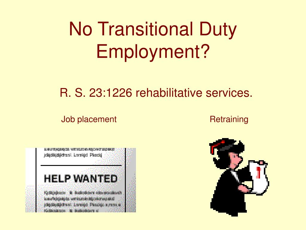 No Transitional Duty Employment?