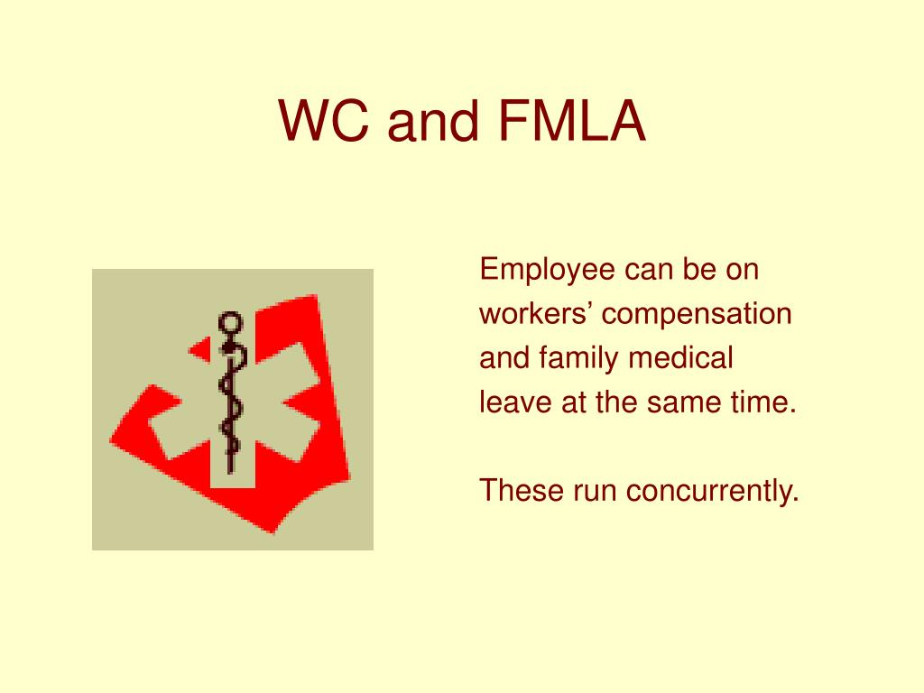 WC and FMLA