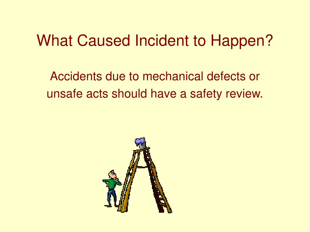 What Caused Incident to Happen?