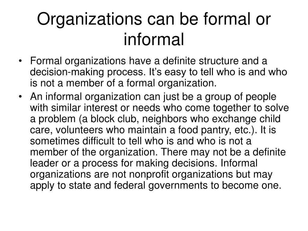 Organizations can be formal or informal