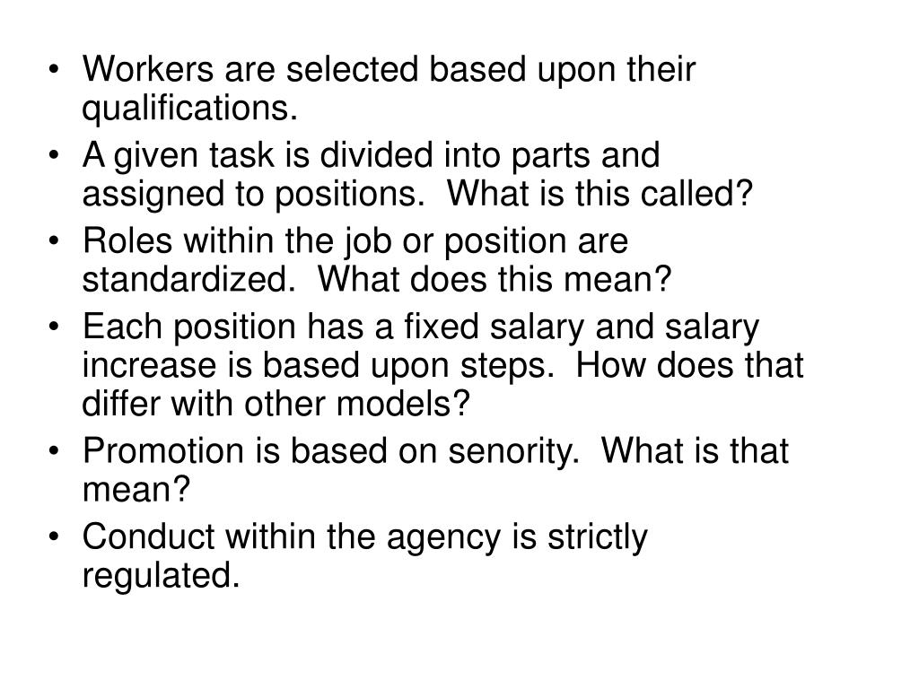 Workers are selected based upon their qualifications.
