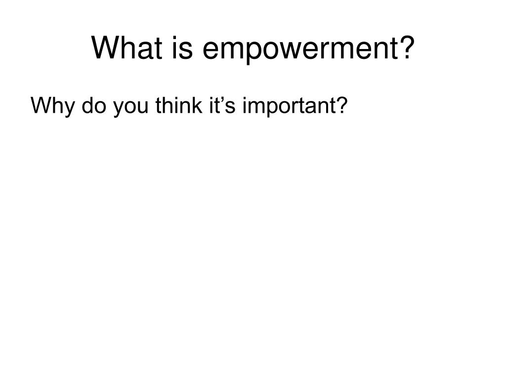 What is empowerment?