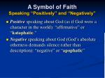 a symbol of faith speaking positively and negatively40