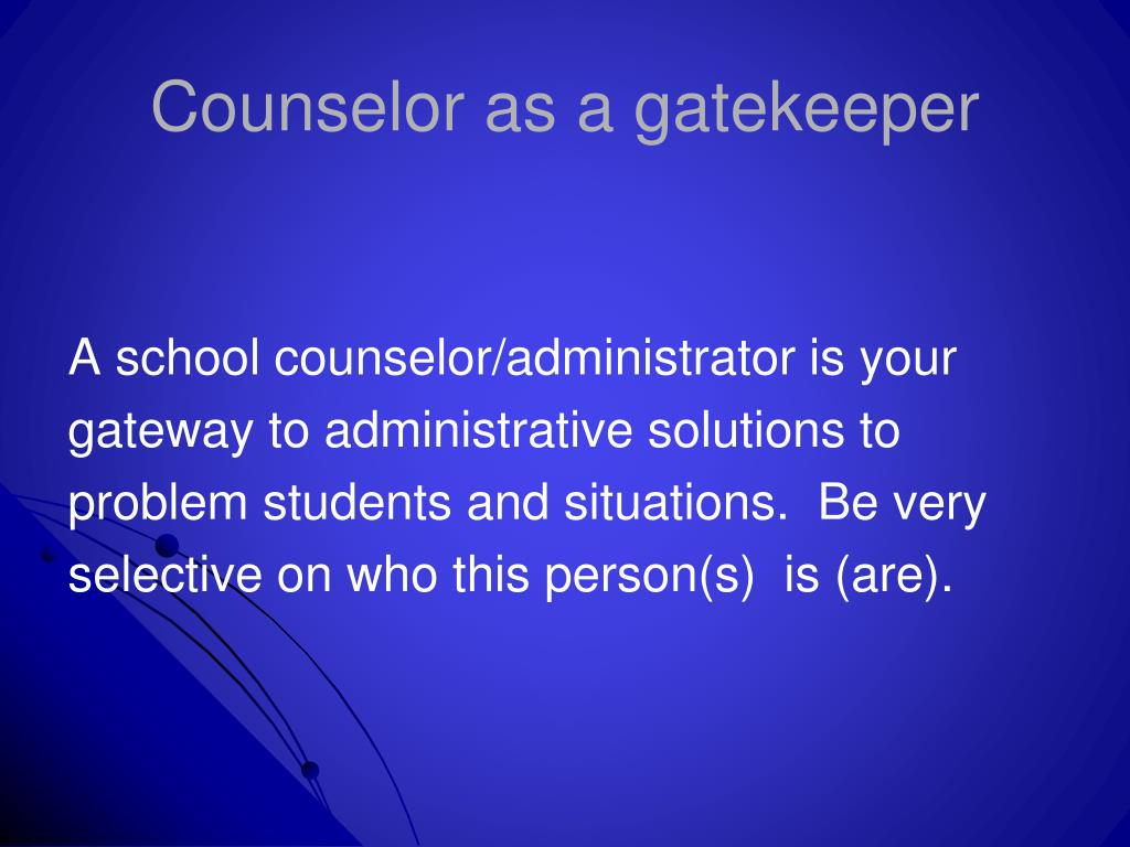 Counselor as a gatekeeper
