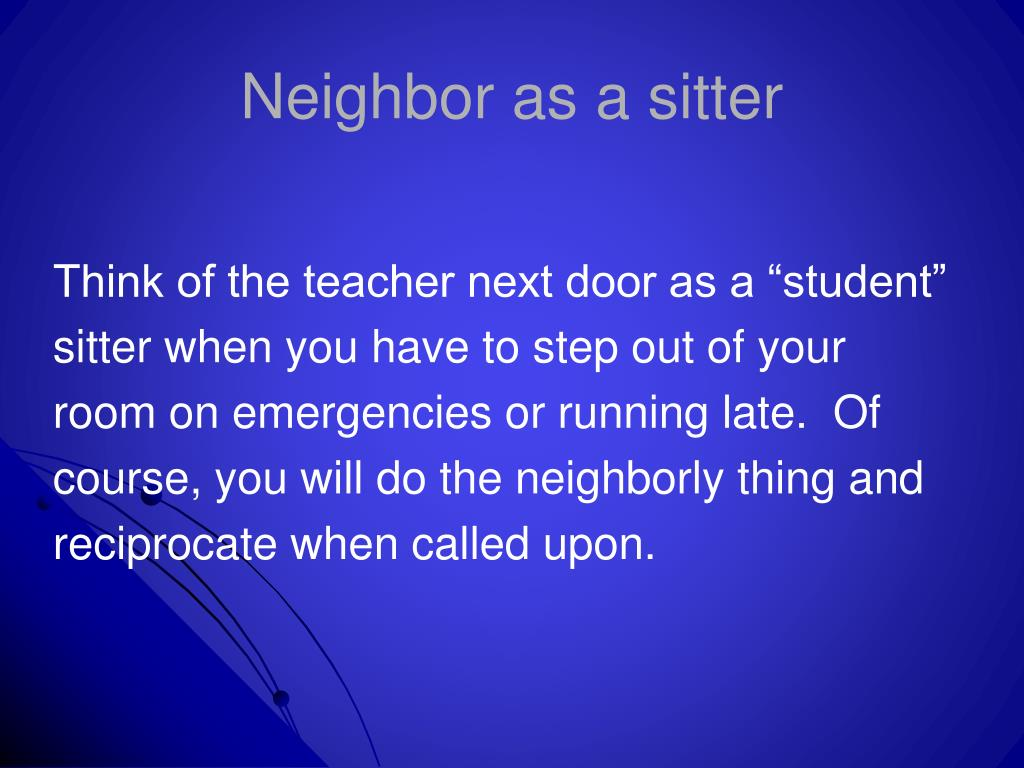 Neighbor as a sitter