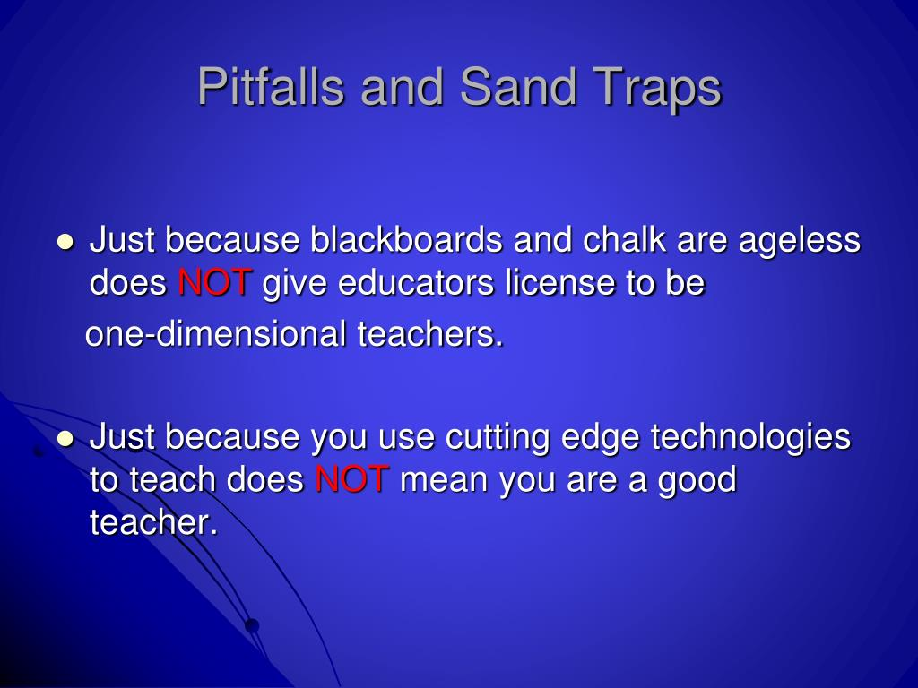 Pitfalls and Sand Traps
