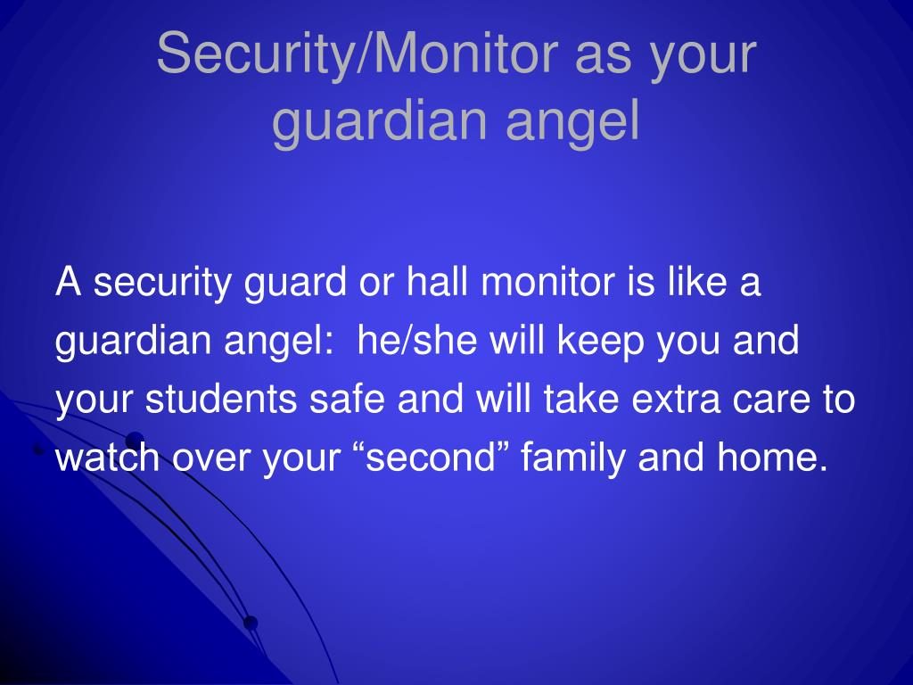 Security/Monitor as your guardian angel