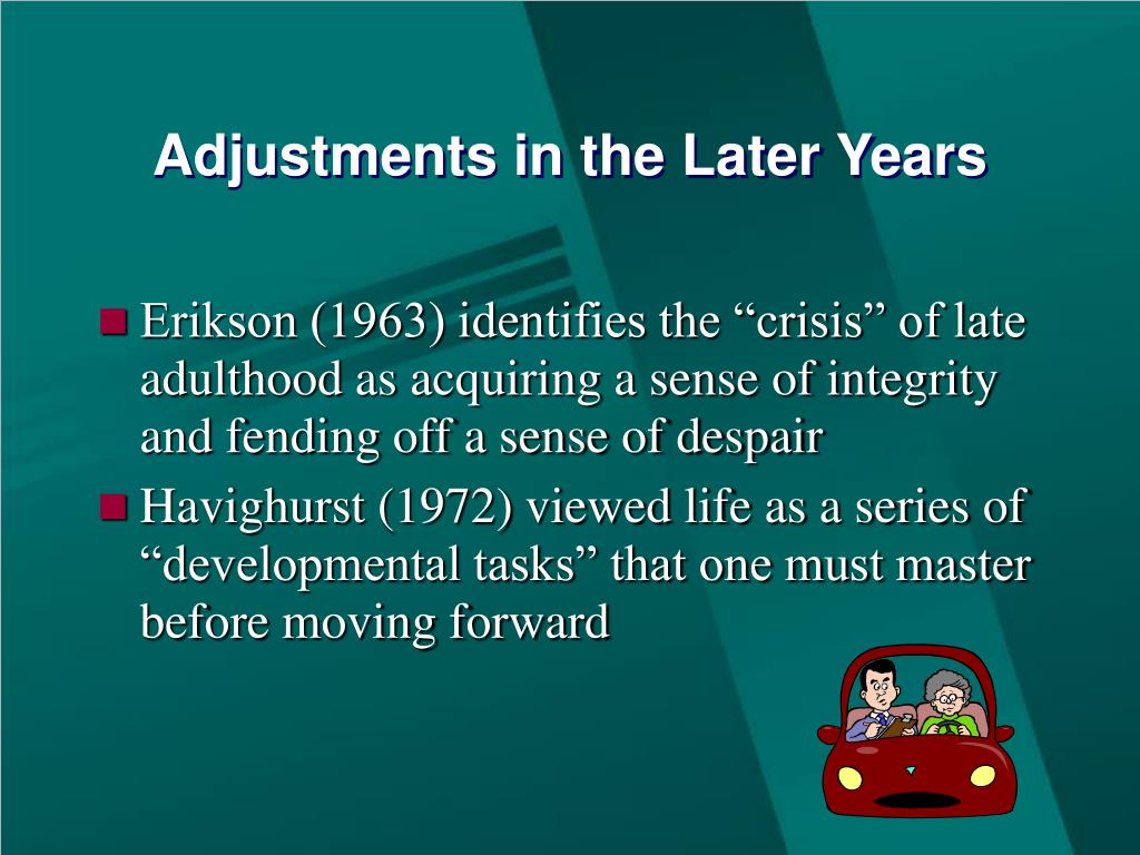 Adjustments in the Later Years