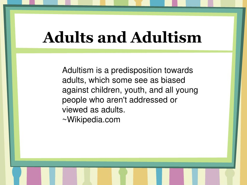 Adults and Adultism