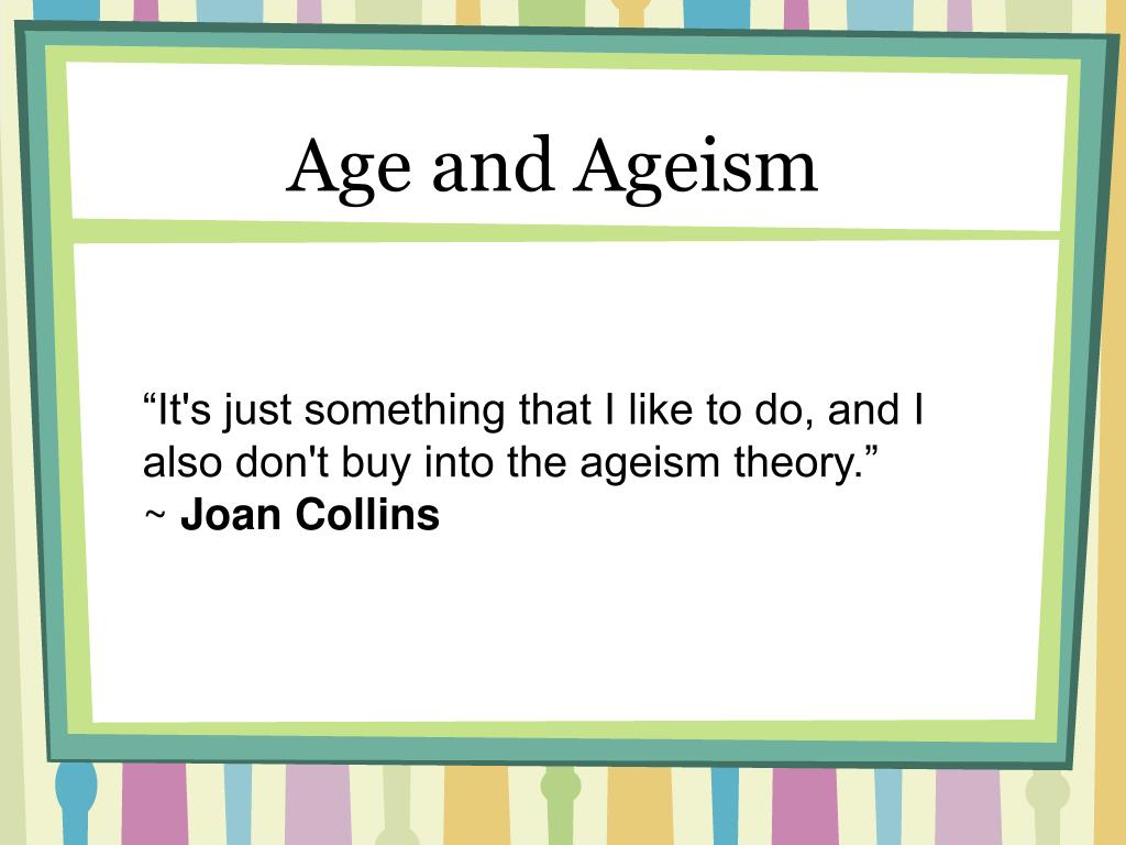 Age and Ageism