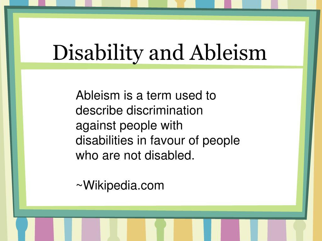 Disability and Ableism