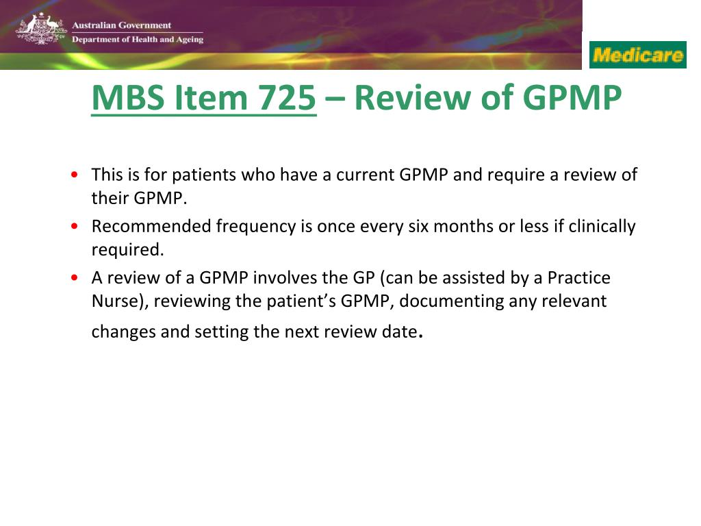 This is for patients who have a current GPMP and require a review of their GPMP.